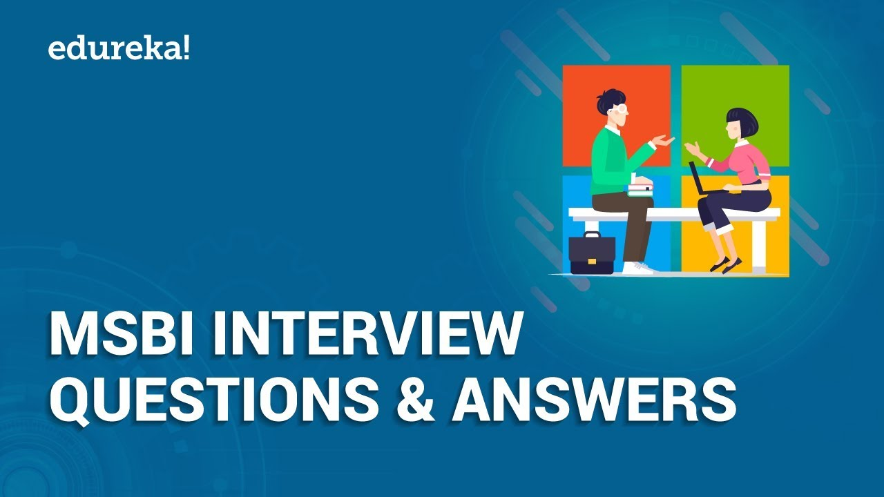 MSBI Interview Questions And Answers | MSBI Certification Training | Edureka
