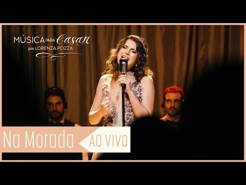 Na Morada Marcia HenzLorenza Pozza   Música para Casar AO VIVO