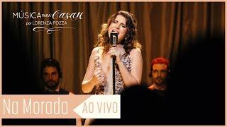 Baixar Na Morada (Marcia Henz/Lorenza Pozza)  | Música para Casar AO VIVO