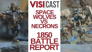 Warhammer 40k: Space Wolves with Wulfen vs Necrons 1850 Point Battle Report