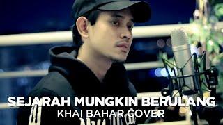 Download lagu KHAI BAHAR - SEJARAH MUNGKIN BERULANG | NEW BOYZ (COVER)