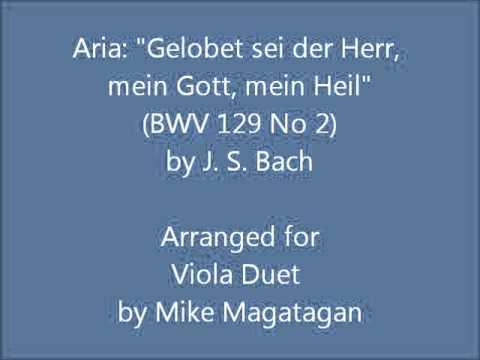 """Aria: """"Gelobet Sei Der Herr, Mein Gott, Mein Heil"""" (BWV 129 No 2) For Viola Duet"""
