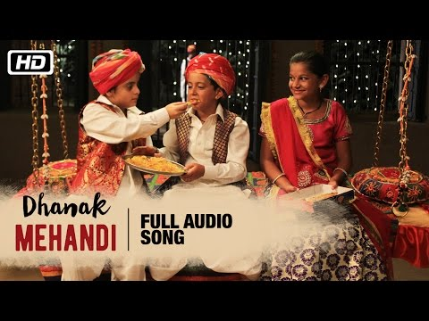 Mehandi Full Audio Song | Anwar Khan Manganiyar, Swaroop Khan & Niyaz Khan | Dhanak | Bollywood