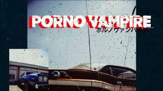 Porno Vampire - Self Expression