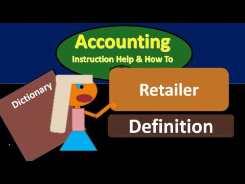 Retailer Definition - What is Retailer?