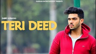 Love Song : Teri Deed | Zabby Goraya | Sad Songs 2018 | New Punjabi Songs 2018 | Love song punjabi