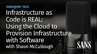 Using the Cloud to Provision Infrastructure with Software | SANS@MIC Talk
