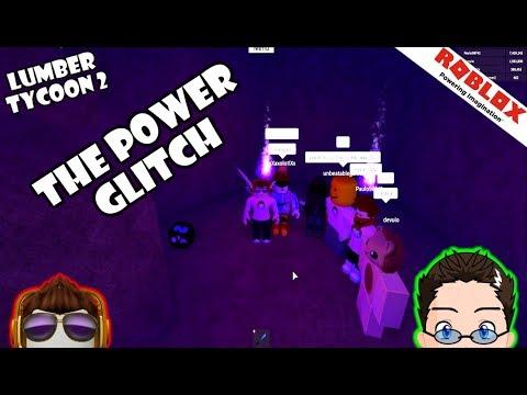 Roblox - Lumber Tycoon 2 - The Power Glitch? :O