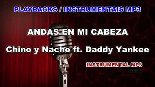 ♬ Playback / Instrumental Mp3 - ANDAS EN MI CABEZA - Chino y Nacho ft. Daddy Yankee