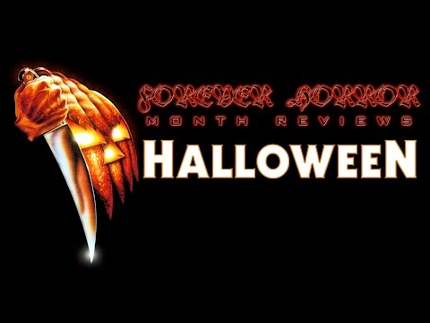 Halloween (1978) - Forever Horror Month Review