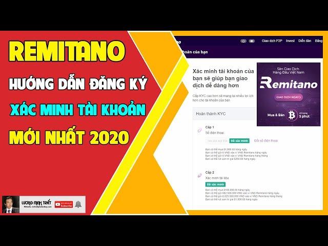 Remitano - Hướng Dẫn Đăng Ký & Xác Minh Tài Khoản Mới Nhất 2020 🔴 Lương Minh Triết