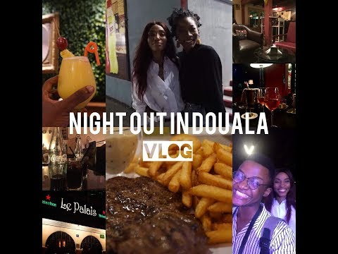 NIGHT OUT IN DOUALA : VLOG