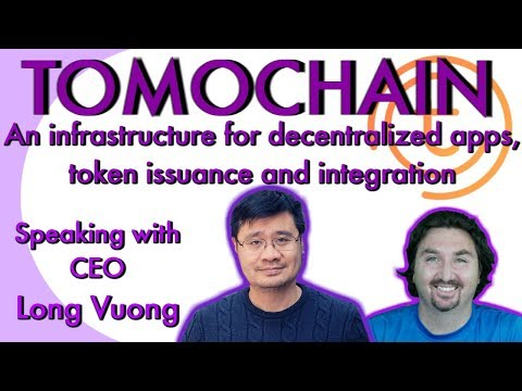 TomoChain Founder Long Vuong chats with BlockchainBrad (BCB) about TomoChain: a new platform