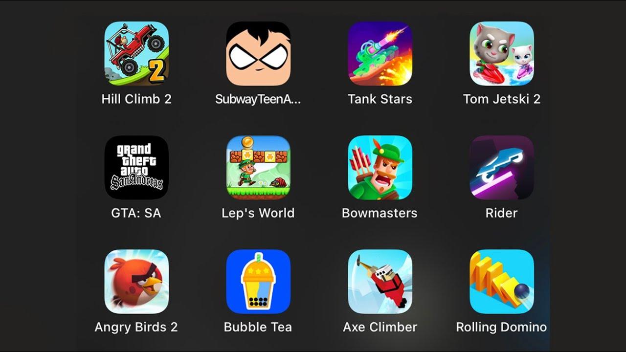 Hill Climb Racing 2, Teen Titans, Tank Stars, Tom Jetski 2, GTA:SA, Lep's World, Bowmasters