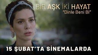 Bir Aşk İki Hayat - Dinle Beni Bi | 15 Şubat'ta Sinemalarda!