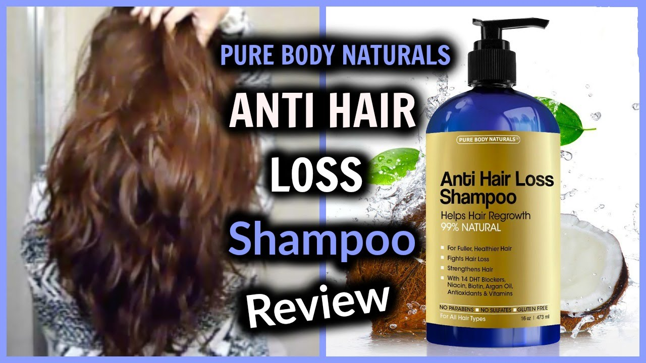 Anti Hair Loss Shampoo Review Pure Body Naturals Natural