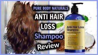 ANTI HAIR LOSS Shampoo Review │ Pure Body Naturals │ Natural Shampoo for Healthy Long Hair