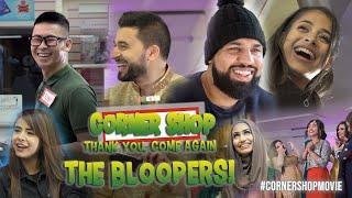 CORNER SHOP: THANK YOU, COME AGAIN - FULL Blooper Reel #CornerShopMovie