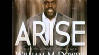 WILLIAM MCDOWELL ARISE DISC 2