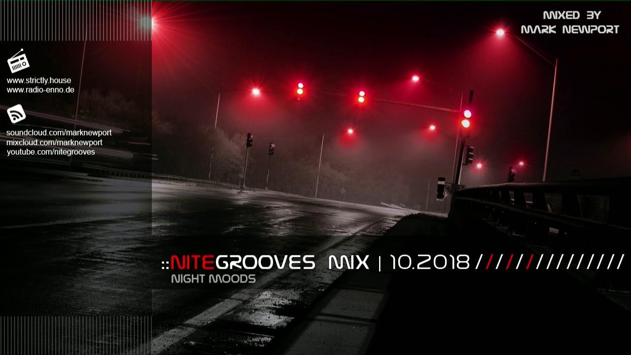 :: nitegrooves mix   Deep House, Deep Tech House, Melodic Techno  & Progressive House   10/2018