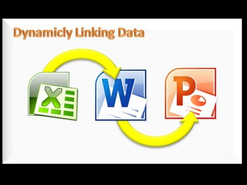 Dynamic Linking- Excel Word and PowerPoint 2010