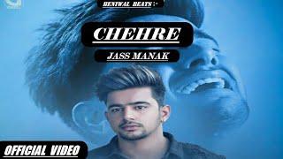Jass Manak || Chehre ||(Official Video)|| Satti Dhillion || New Punjabi Song 2018