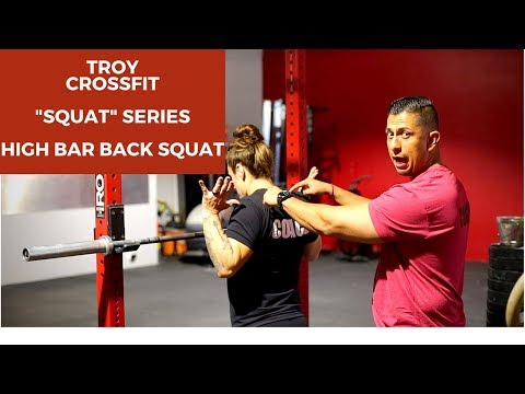"Troy Crossfit ""SQUAT"" Series: High Bar Back Squat"