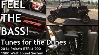 FEEL THE BASS! TUNES for the DUNES + SEAT FLEX - Polaris RZR-4 900 - 1500 WATT Sound System