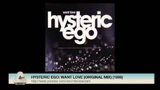 HYSTERIC EGO: WANT LOVE (ORIGINAL MIX) (1998)