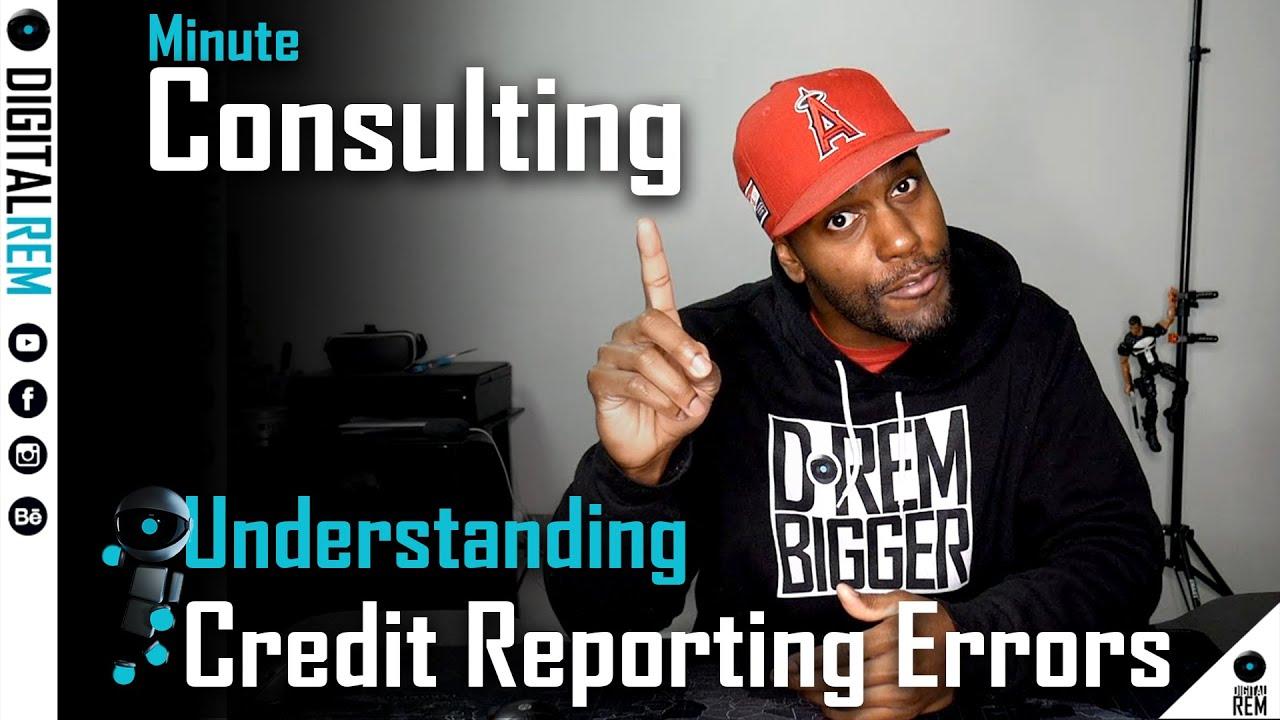 Understanding Credit Reporting Errors
