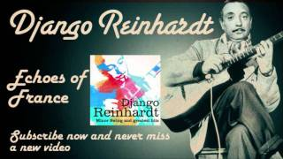 Django Reinhardt - Echoes of France (La Marseillaise) - Official