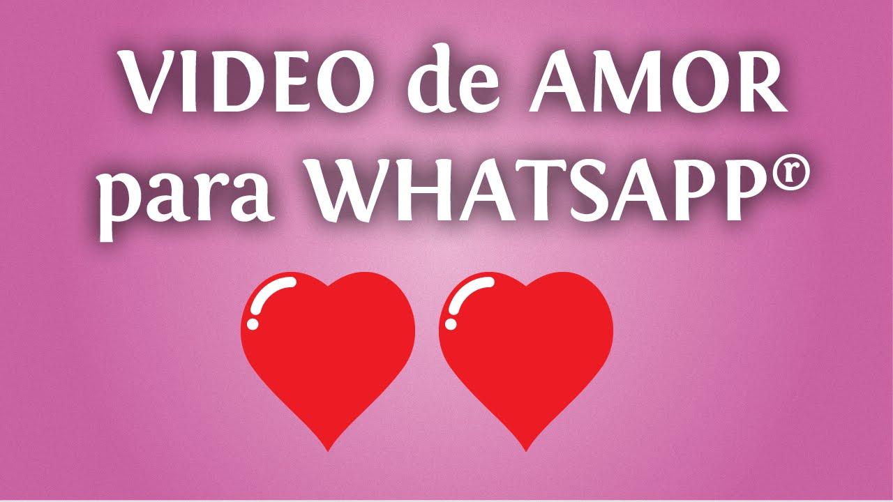 Video de amor para tu whatsapp un mensaje romántico para partir