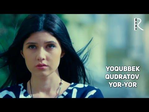 Yoqubbek Qudratov - Yor-yor | Ёкуббек Кудратов - Ёр-ёр