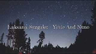 Laksana Surgaku - Yovie and Nuno (Lirik)