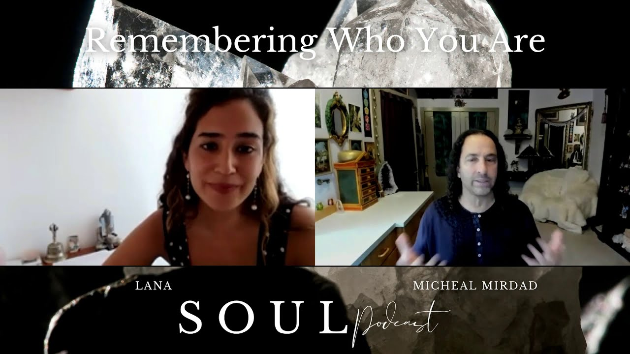 Remembering Who You Are I Lana & Michael Mirdad | Ep.1 Soul Podcast