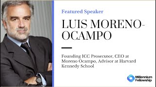 Millennium Fellowship Webinar Series - Luis Moreno-Ocampo #MillenniumWebinars