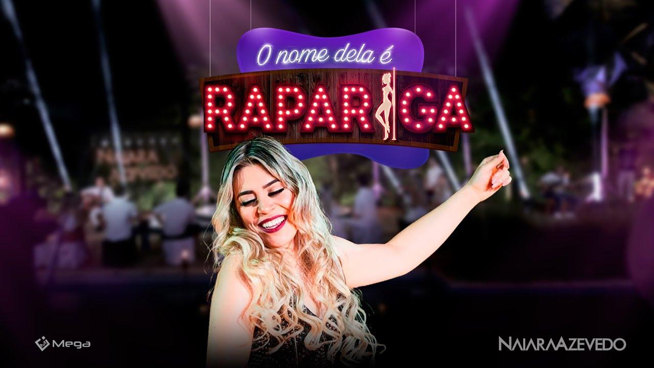 Naiara Azevedo - O Nome Dela É Rapariga (Clipe Oficial)