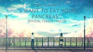 I WANT TO EAT YOUR PANCREAS Kimi no Suizou wo Tabetai Official Teaser Trailer HD