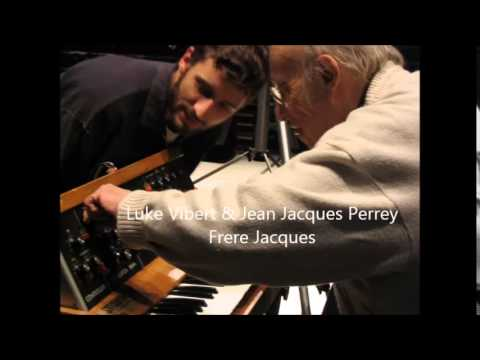 Luke Vibert & Jean Jacques Perrey - Frere Jacques