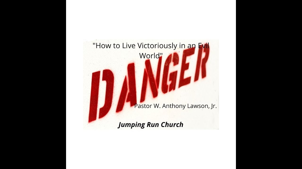 """Mid-Week Message 1-21,-2021. Subject: """"Simple Instruction for Living Victoriously In An Evil World"""""""