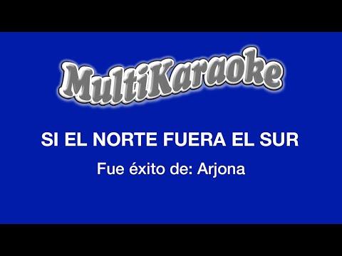 Multi Karaoke - Si El Norte Fuera El Sur