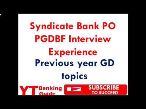 Syndicate Bank PO PGDBF Interview Experience Part 2 -  Previous Year Group Discussion Topics