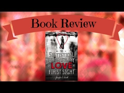 The Statistical Probability of Love at First Sight by Jennifer E. Smith - Book Review
