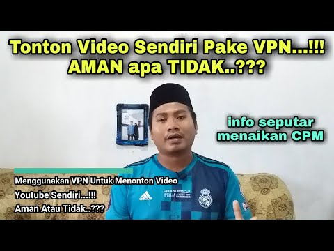 AMAN Atau TIDAK...??? Menonton Video Youtube Sendiri Menggunakan VPN