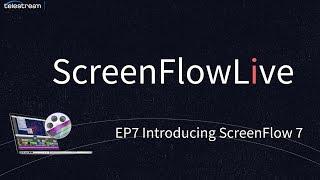 Introducing ScreenFlow 7