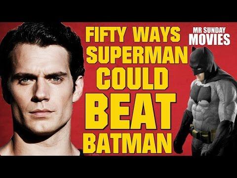 Fifty Ways SUPERMAN Could Beat BATMAN