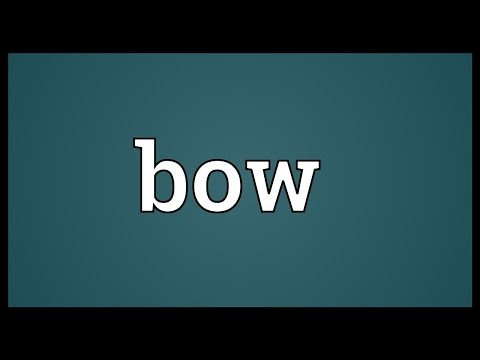 Bow Meaning