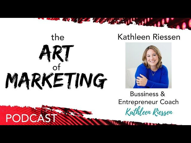 034: What Does it Take to be a Successful Company? w/ Kathleen Riessen
