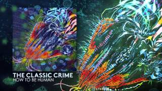 The Classic Crime - Not Done With You Yet [OFFICIAL AUDIO]