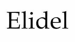 How to Pronounce Elidel